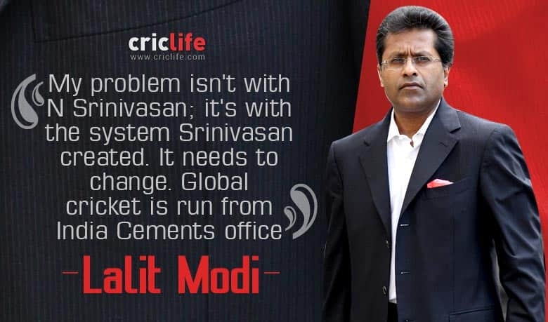 System created by N Srinivasan is the problem, says Lalit Modi