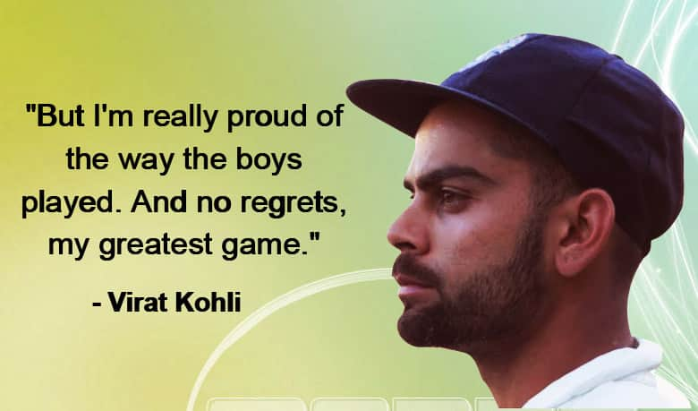 'No regrets, my greatest game', says Virat Kohli