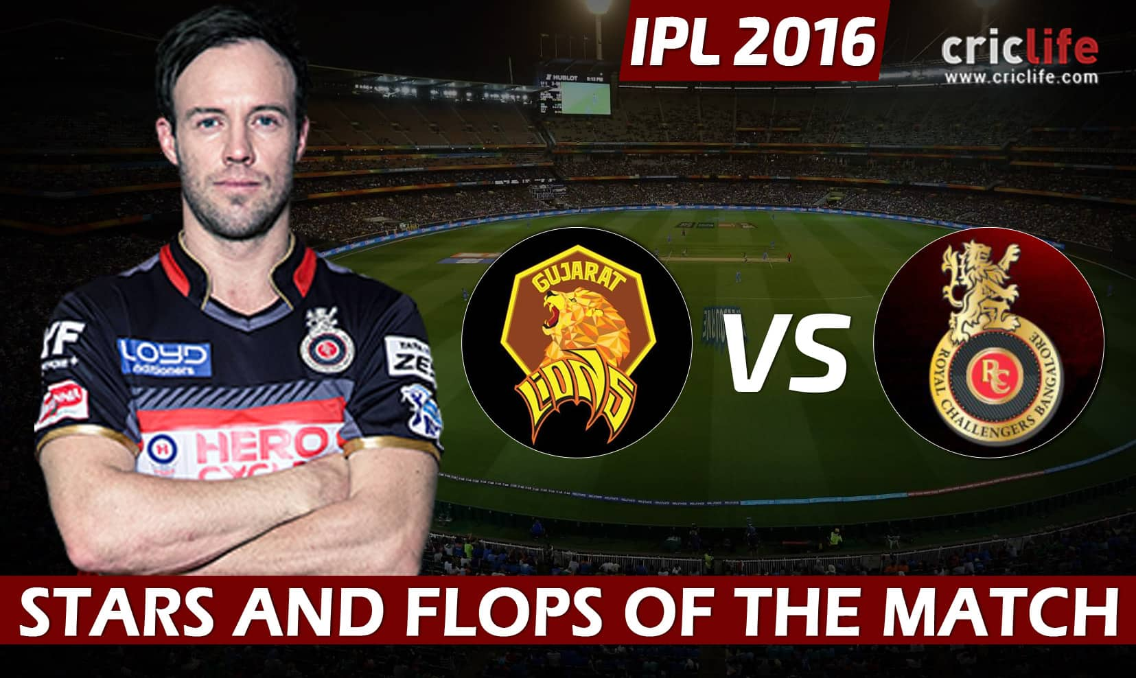 IPL 2016: Royal Challengers Bangalore beats Gujarat Lions by 4 wickets at Bengaluru, Stars and Flops