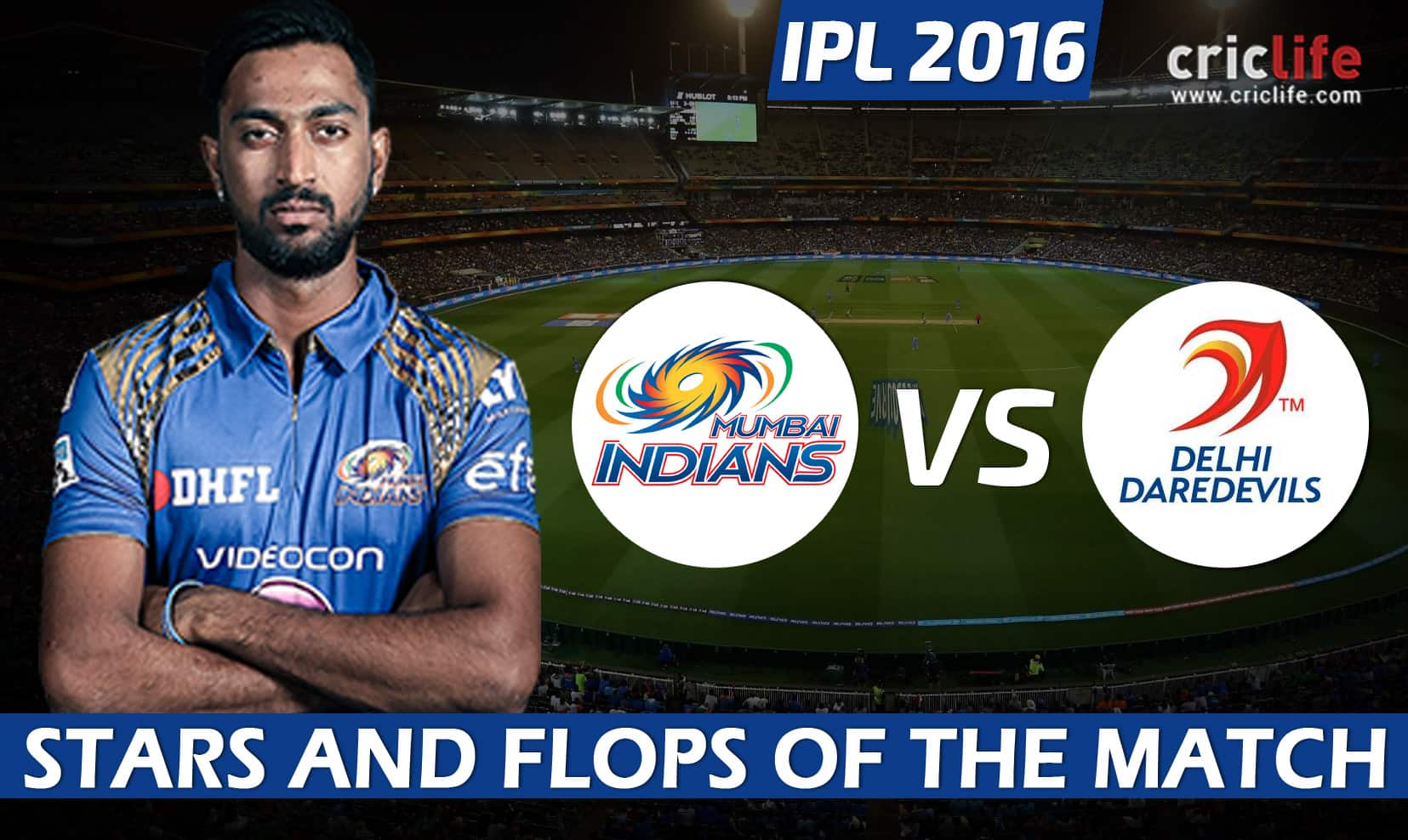 IPL 2016: Mumbai Indians beat Delhi Daredevils by 80 runs at Visakhapatnam, Stars and  Flops