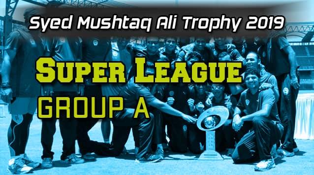 Syed Mushtaq Ali Trophy Super League Group A