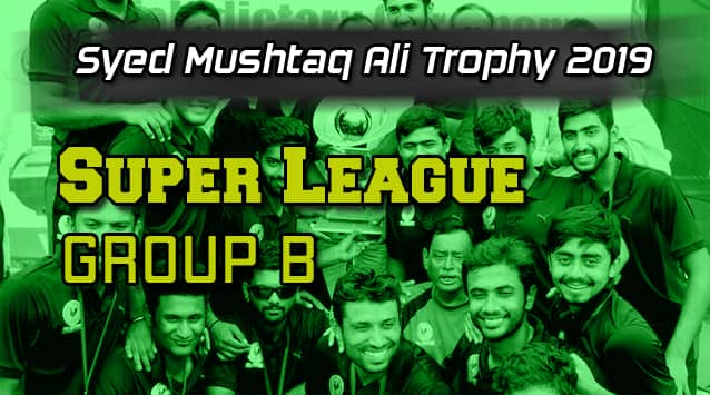 Syed Mushtaq Ali Trophy Super League Group B