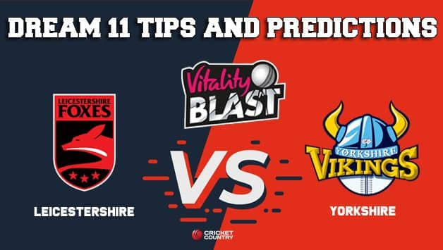 Dream11 Team Leicestershire vs Yorkshire North Group VITALITY T20 BLAST – Cricket Prediction Tips For Today's T20 Match LEI vs YOR at Leicester