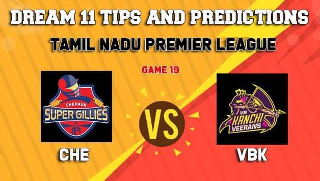 Dream11 Team Chepauk Super Gillies vs VB Kanchi Veerans Match 19 TNPL 2019 TAMIL NADU T20 – Cricket Prediction Tips For Today's T20 Match CHE vs VBK at Dindigul