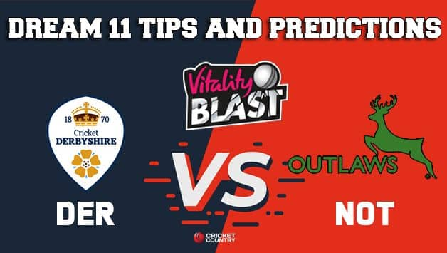 Dream11 Team Derbyshire vs Nottinghamshire Match T20 BLAST 2019 – Cricket Prediction Tips For Today's T20 Match DER vs NOT at Nottingham