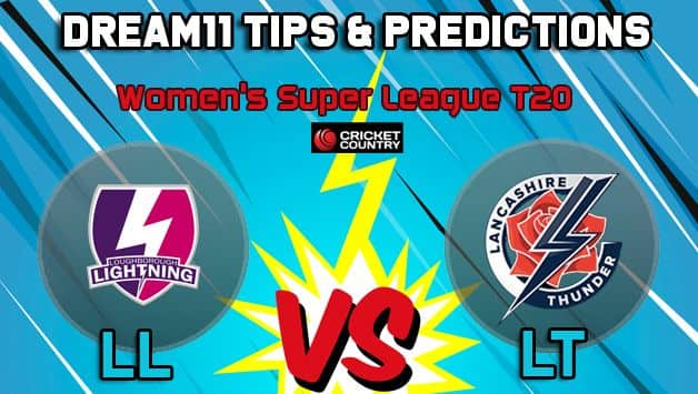 LL vs LT Dream11 Team Loughborough Lightning vs Lancashire Thunder, Women's Super League T20– Cricket Prediction Tips For Today's match at Manchester