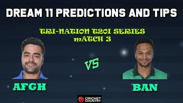 AFGH vs BAN Dream11 Team Afghanistan vs Bangladesh, 3rd T20I, T20I Tri-Series 2019 – Cricket Prediction Tips For Today's Match AFGH vs BAN at Dhaka