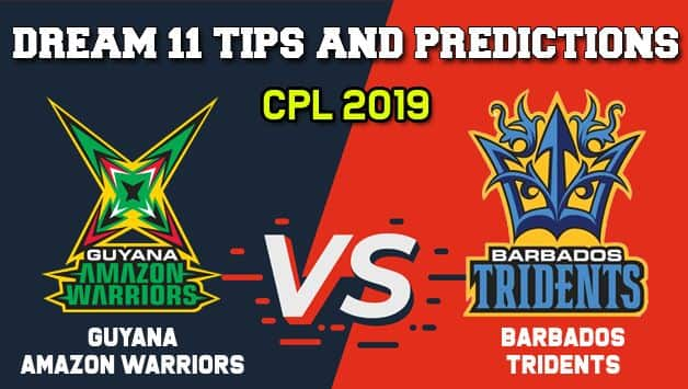 GUY vs BAR Dream11 Team CPL 2019 – Cricket Prediction Tips For Today's T20 Match Guyana Amazon Warriors vs Barbados Tridents at Kensington Oval, Barbados