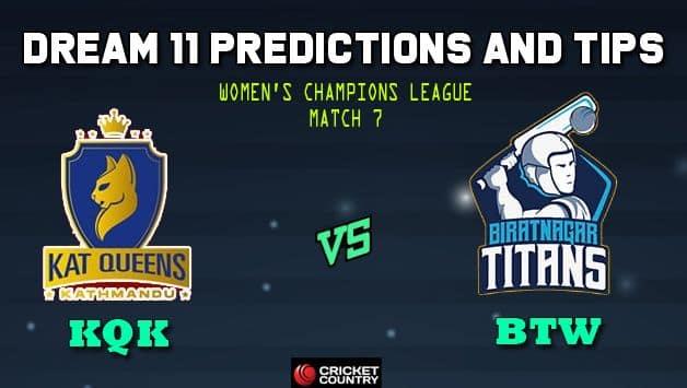 Dream11 Team Biratnagar Titans Women vs Kat Queens Kathmandu Women's Champions League T20 2019 – Cricket Prediction Tips For Today's T20 Match 7 KQK vs BTW at Kirtipur