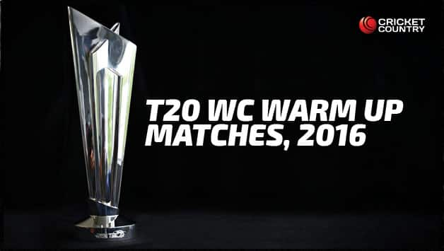 T20 WC Warm up matches, 2016