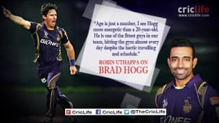 Robin Uthappa hails Brad Hogg for his fitness