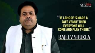 India will play in Lahore if it is developed into a safe venue, says Rajeev Shukla