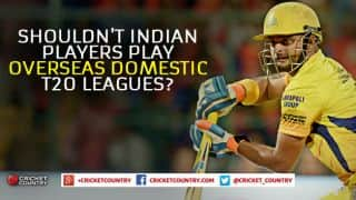 Shouldn't Indian cricketers be allowed to play in overseas domestic T20 leagues?