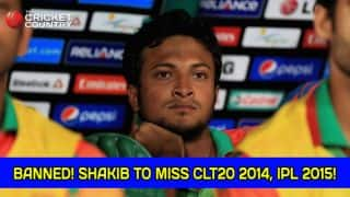 Shakib Al Hasan banned for 6 months by BCB; cannot participate in overseas T20 leagues till 2015 end