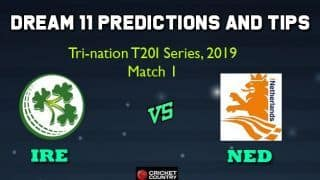 IRE vs NED Dream11 Team Ireland vs Netherlands, 1st T20I, Ireland Tri-Nation T20I Series 2019 – Cricket Prediction Tips For Today's Match IRE vs NED at Dublin