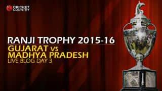 GUJ 93/3   Live Cricket Score, Gujarat vs Madhya Pradesh, Ranji Trophy 2015-16, Group B match, Day 3 at Surat