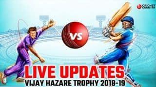 Vijay Hazare Trophy 2018-19 LIVE: Live Cricket Score, Round 13